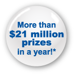 More than $21 million prizes in a year!
